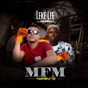 Leke Lee - MFM (Mountain Of Fire) ft. Mohbad